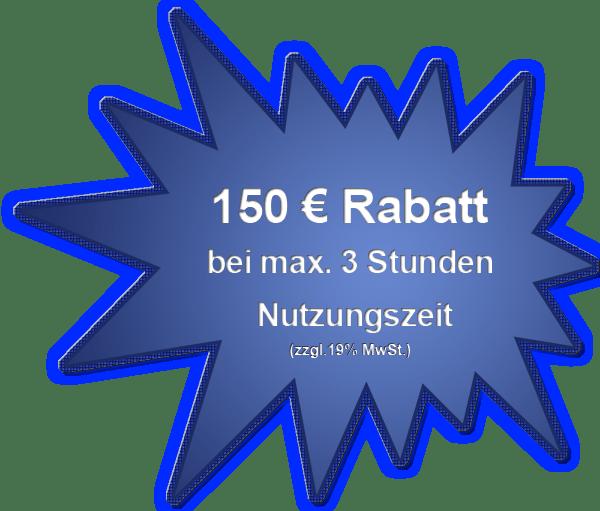 150 Euro Kurznutzungsrabatt bis max. 3 Std.